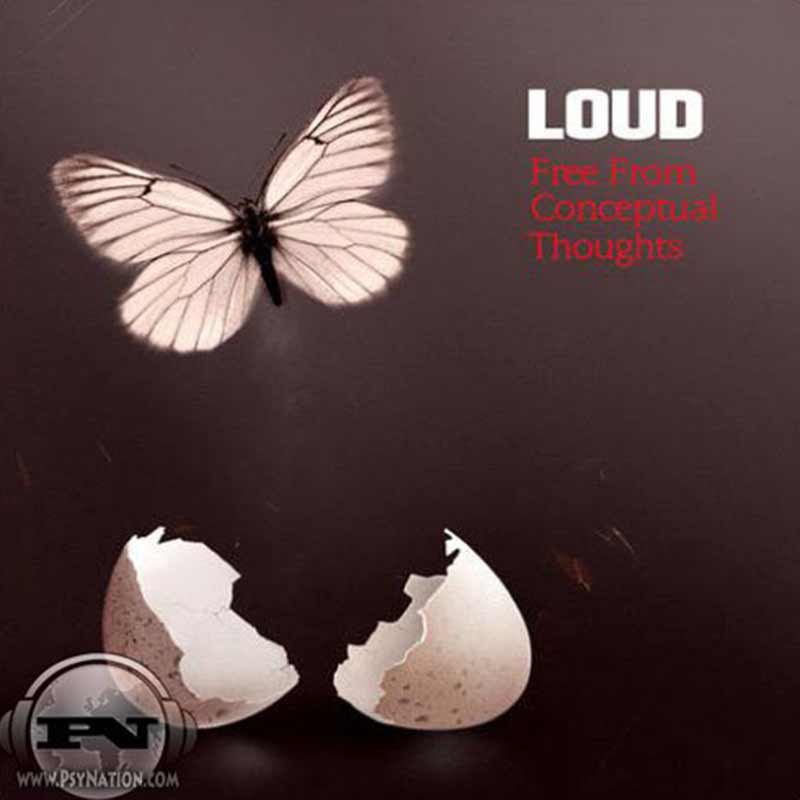 Loud - Free From Conceptual Thoughts