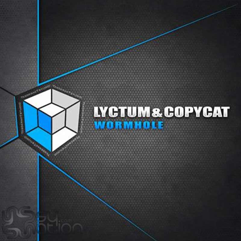 Lyctum & Copycat - Wormhole
