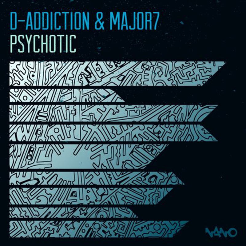 Major7 & D-Addiction - Psychotic