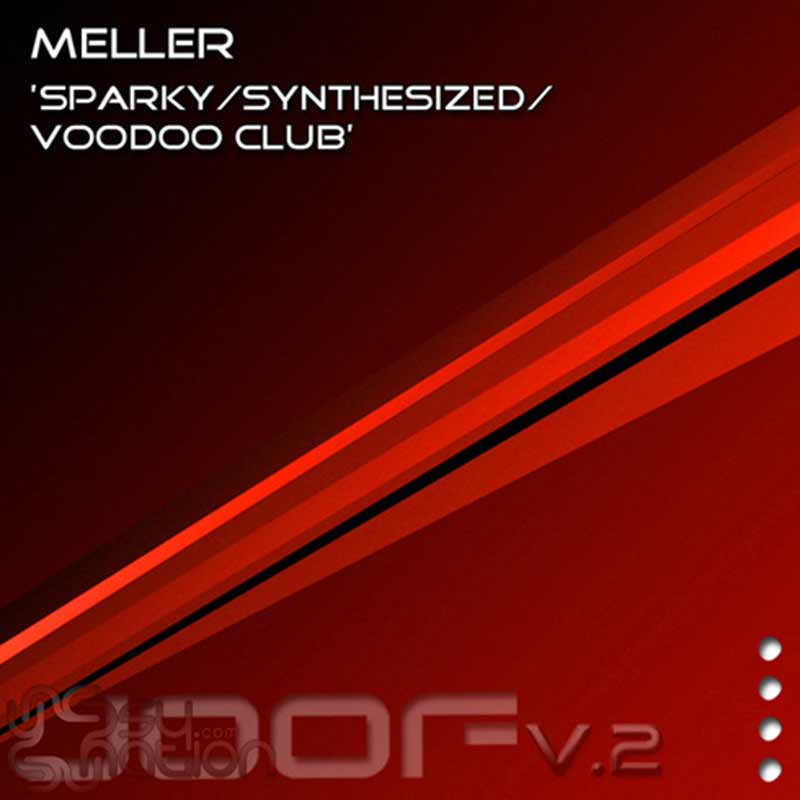 Meller - Sparky / Synthesized / Voodoo Club