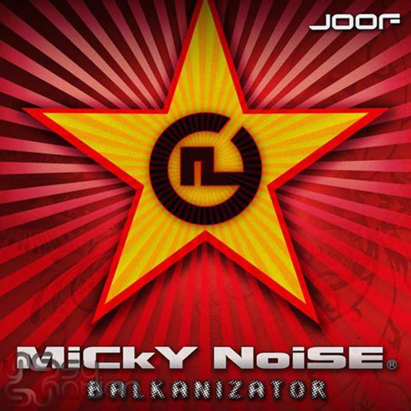 Micky Noise - Balkanizator