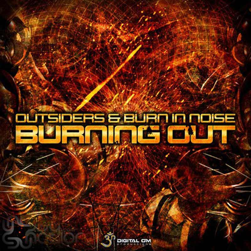 Outsiders & Burn In Noise - Burning Out