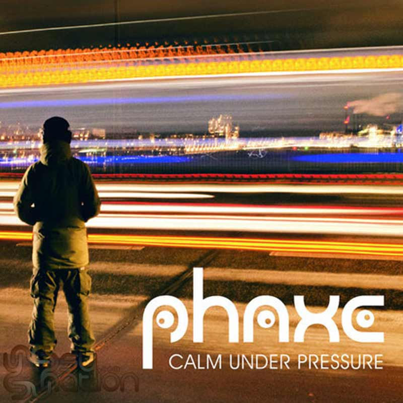 Phaxe – Calm Under Pressure
