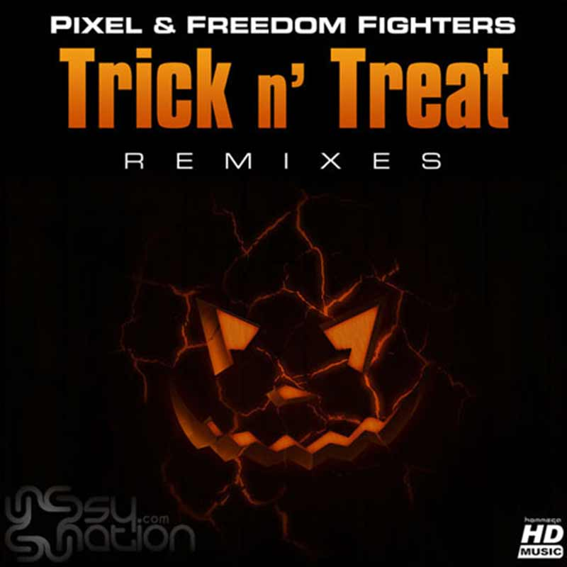 Pixel & Freedom Fighters - Trick N' Treat Remixes