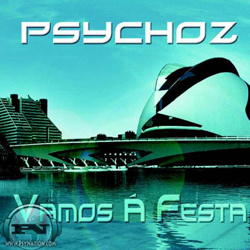 Psychoz - Vamos À Festa