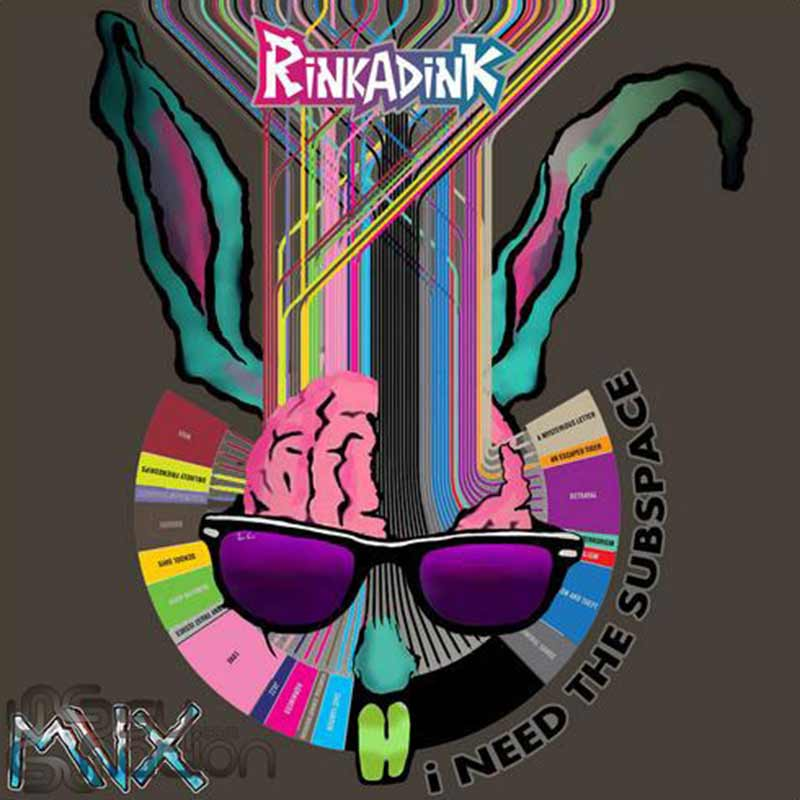 Rinkadink - I Need The Subspace