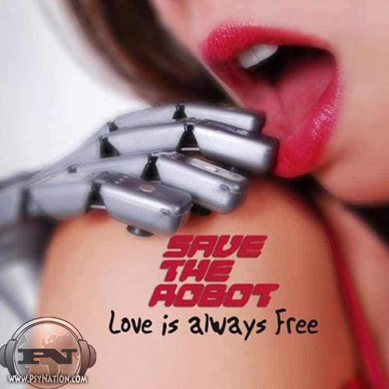Save The Robot - Love Is Always Free
