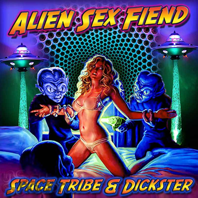 Space Tribe & Dickster - Alien Sex Fiend