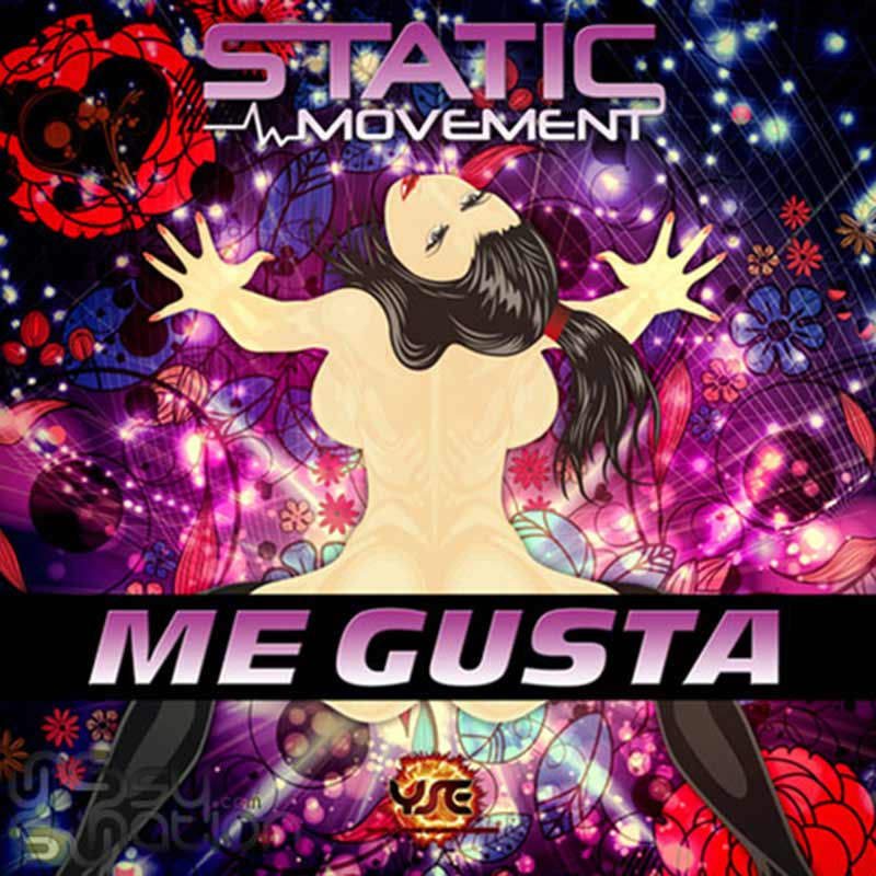 Static Movement - Me Gusta