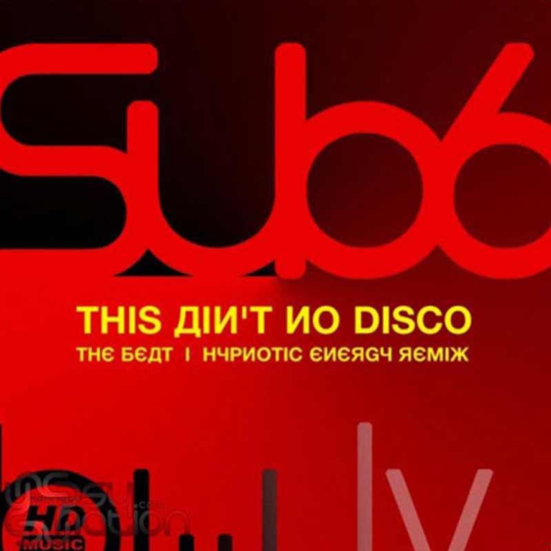 Sub6 - Ain't No Disco
