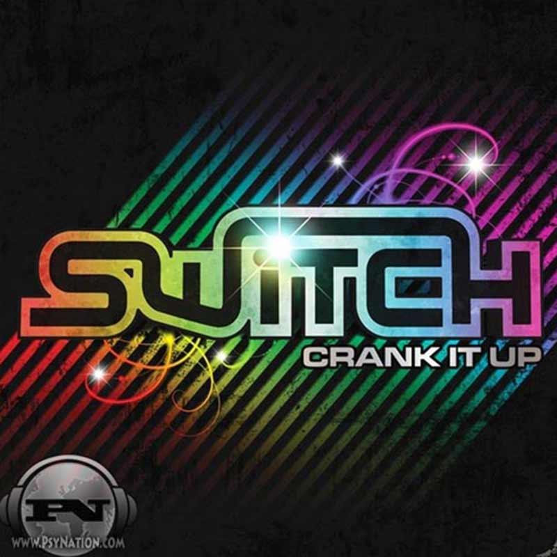 Switch - Crank It Up