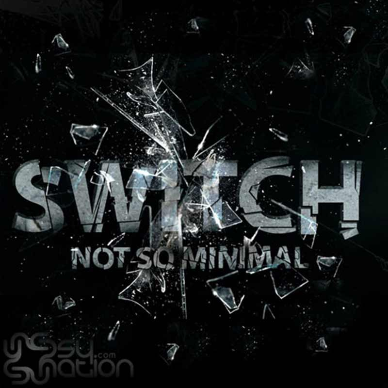 Switch - Not So Minimal