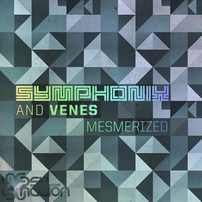 Symphonix & Venes - Mesmerized