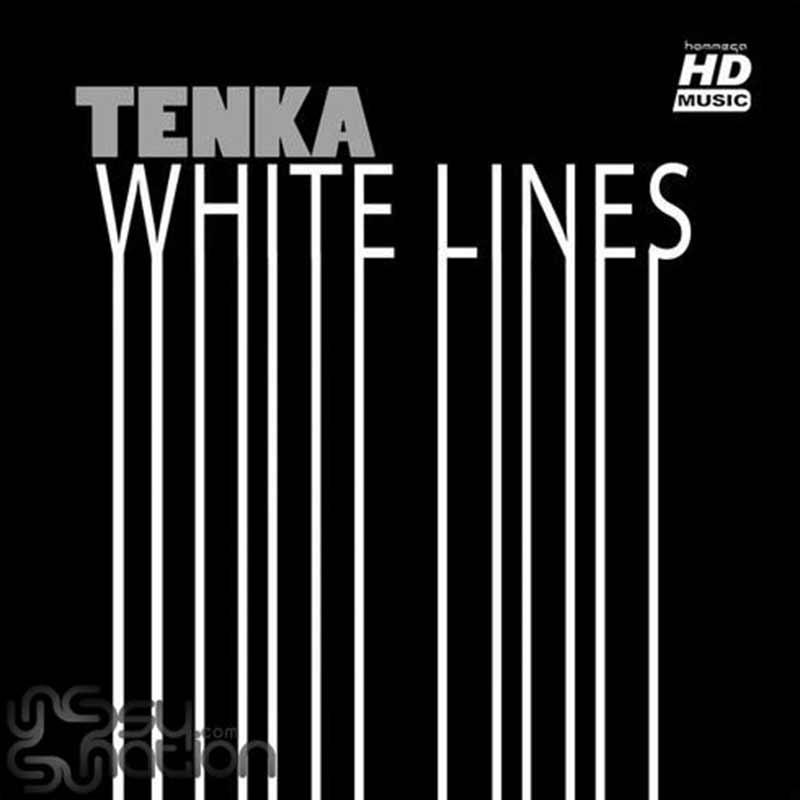 Tenka - White Lines