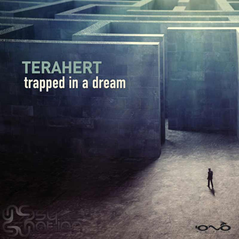 Terahert - Trapped In A Dream