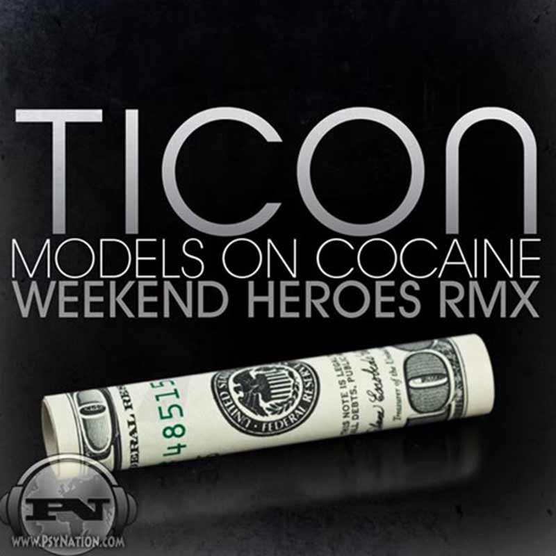 Ticon - Models On Cocaine (Weekend Heroes Remix)