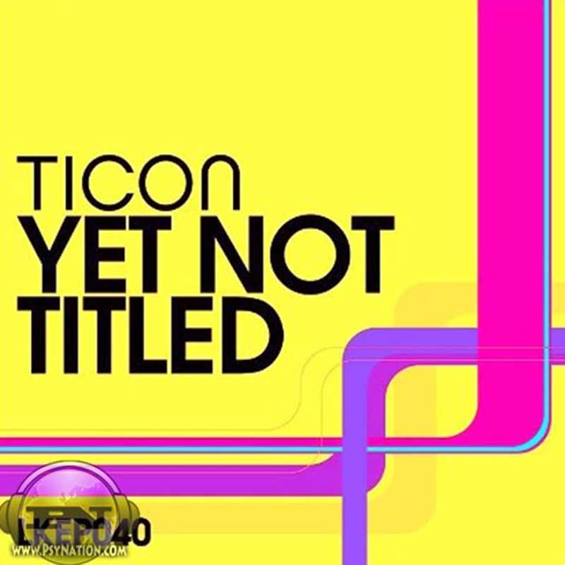 Ticon - Yet Not Titled EP