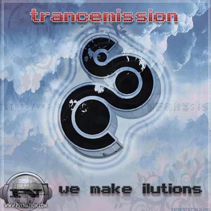 Trancemission - We Make Ilutions