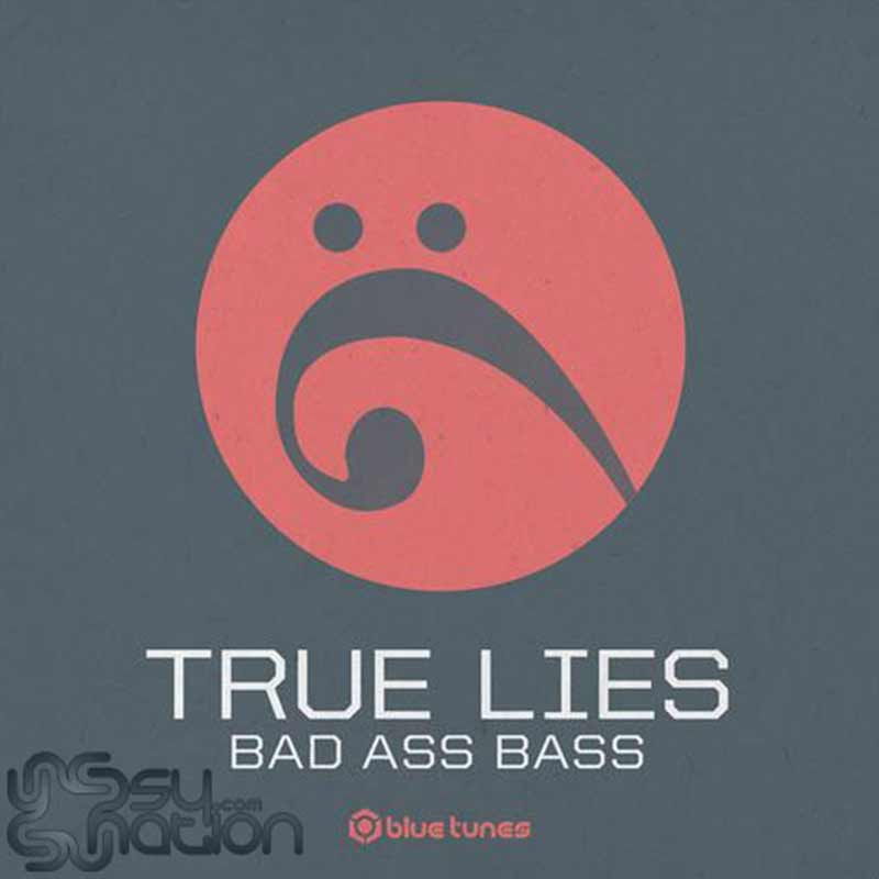 True Lies - Bad Ass Bass