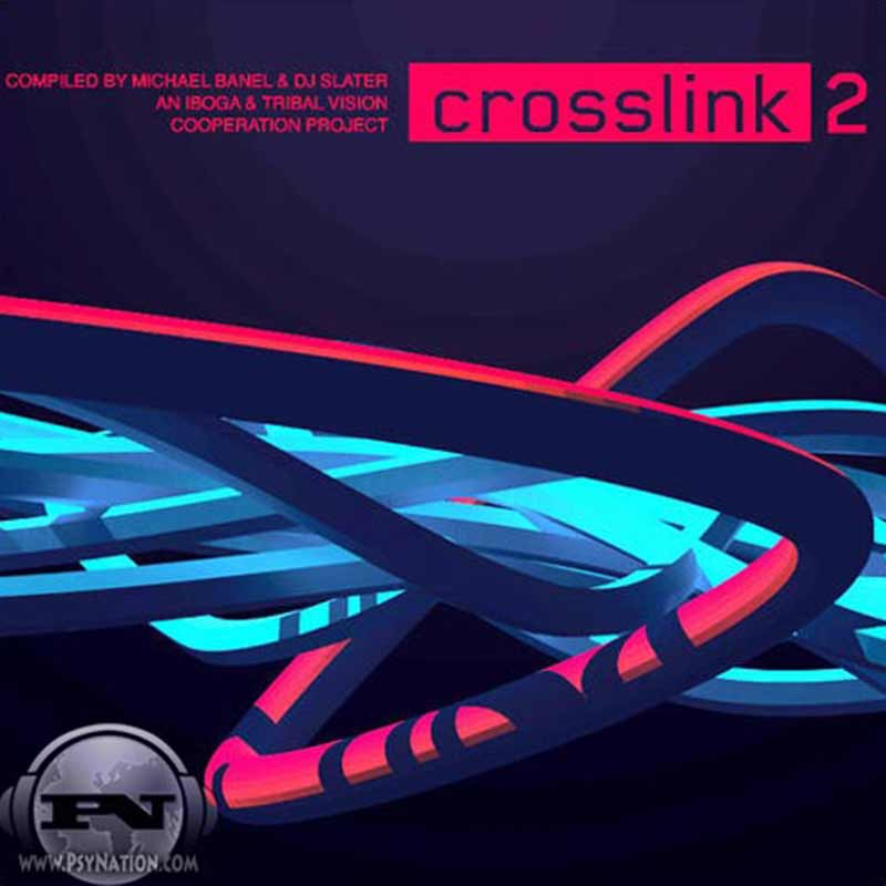 V.A. - Crosslink 2 (Compiled by Michael Banel & DJ Slater)
