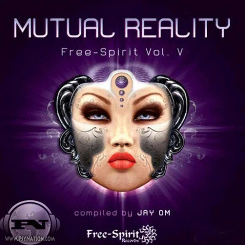 V.A.- Free Spirit Vol. 5: Mutual Reality (Compiled by Jay OM)