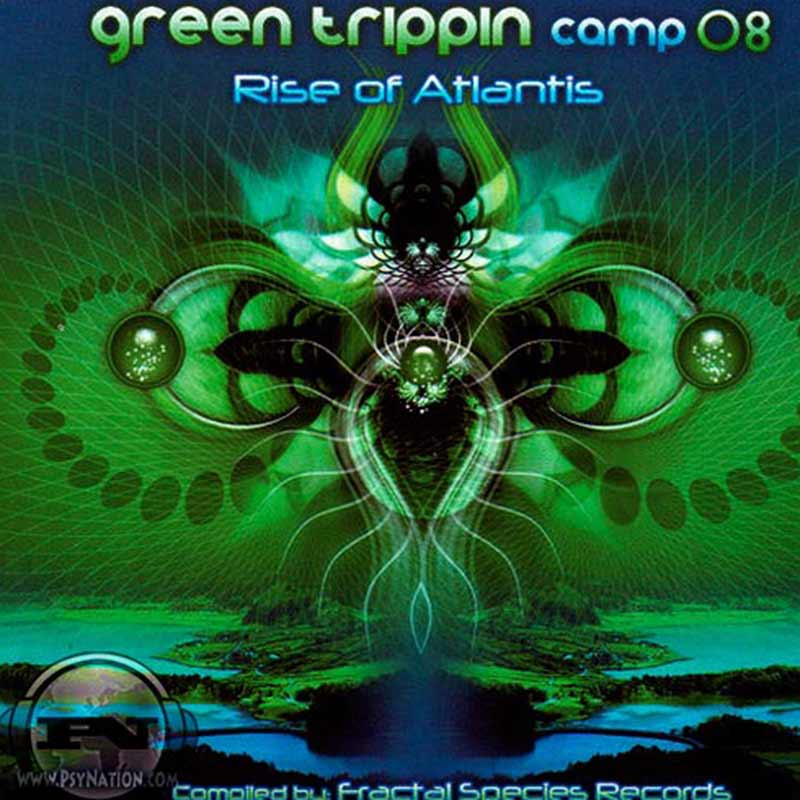 V.A. - Green Trippin Camp 2008: Rise Of Atlantis