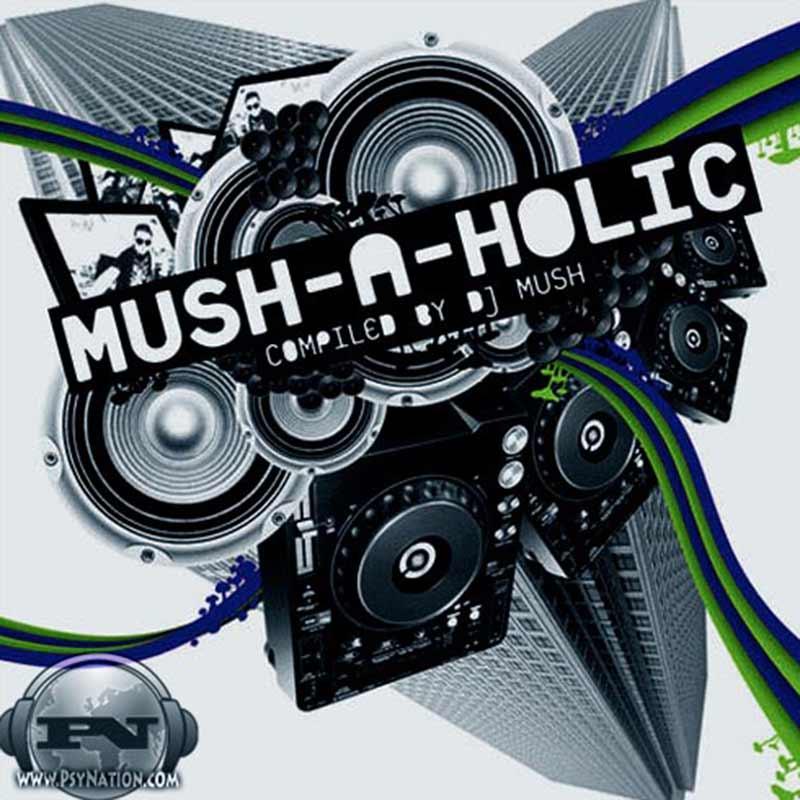 V.A. - Mush-A-Holic (Compiled by DJ Mush)