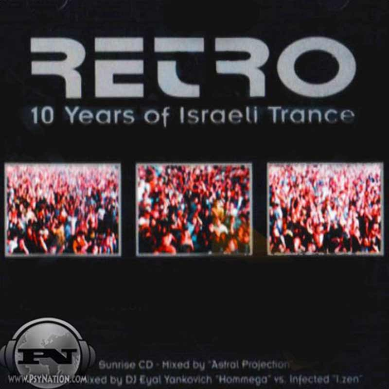 V.A. - Retro: 10 Years Of Israeli Trance (Mixed by Astral Projection, Eyal Yankovich & Infected