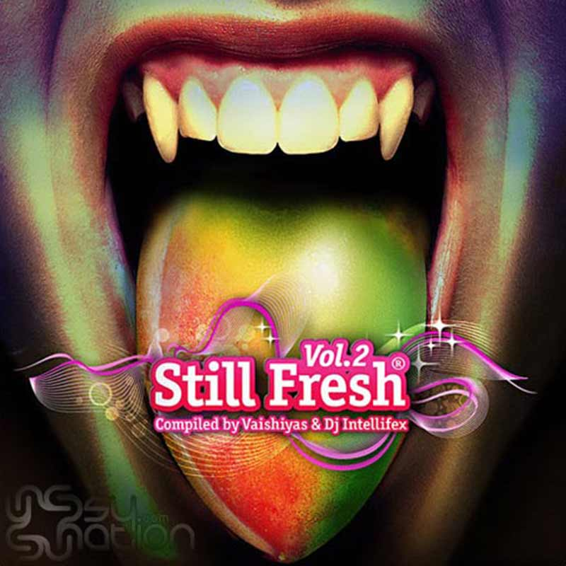 V.A. - Still Fresh Vol. 2 (Compiled by Vaishiyas & DJ Intellifex)
