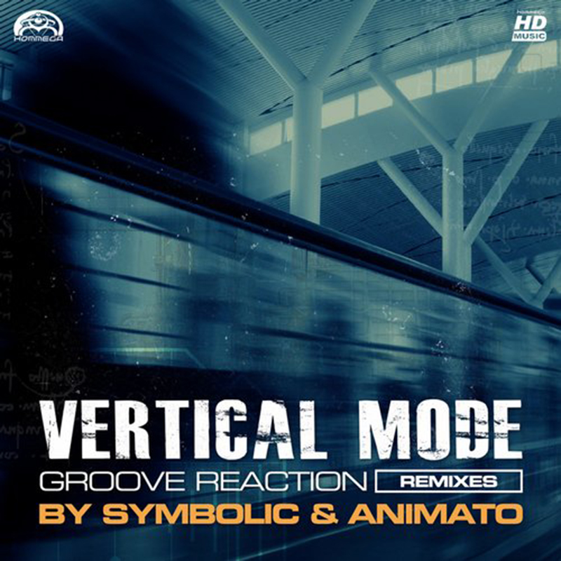 Vertical Mode - Groove Reaction (Remixes)