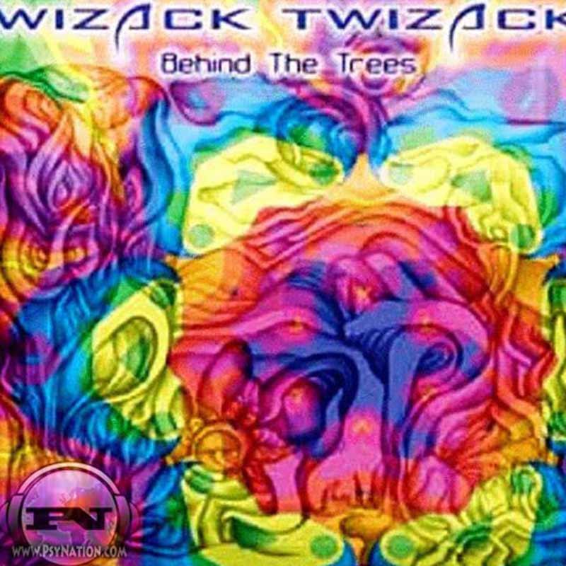 Wizack Twizack - Behind The Trees