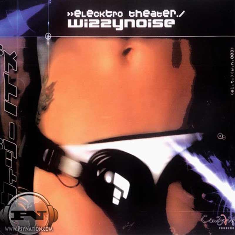 Wizzy Noise - Elecktro Theater