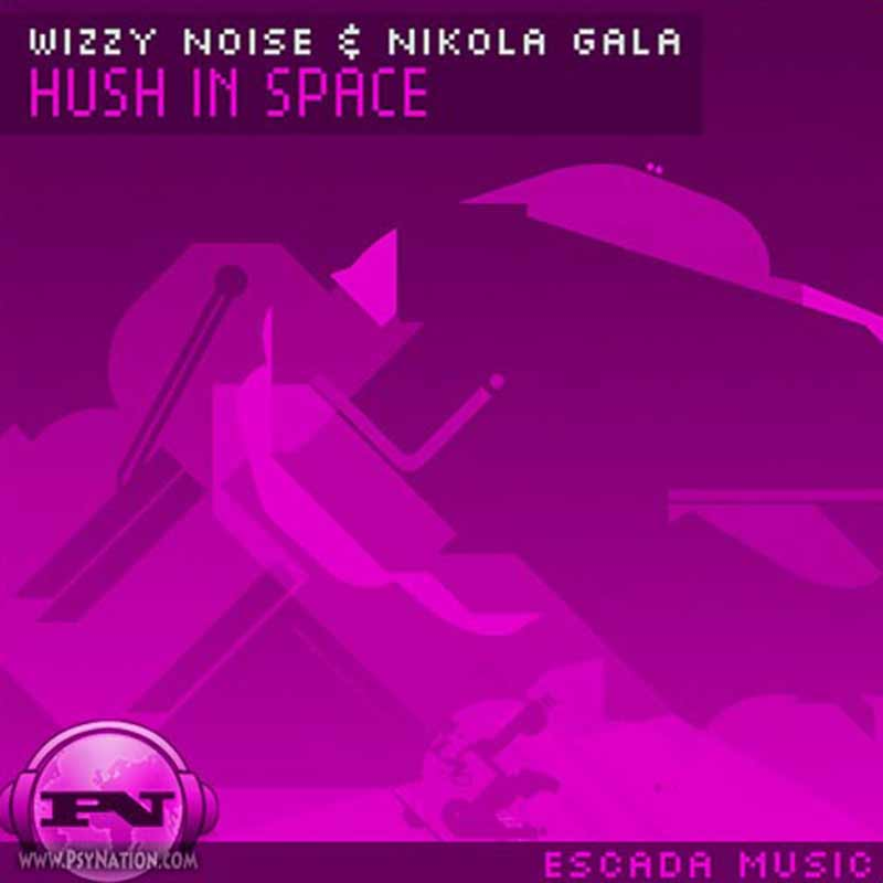 Wizzy Noise & Nikola Gala - Hush In Space