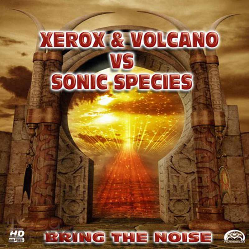 Xerox & Volcano Vs. Sonic Species - Bring The Noise