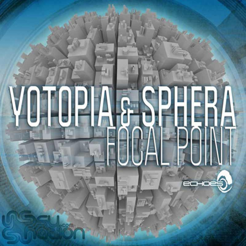 Yotopia & Sphera - Focal Point